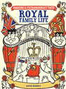 Amazing and Extraordinary Facts: Royal Family Life